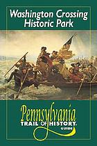Washington Crossing Historic Park : Pennsylvania trail of history guide