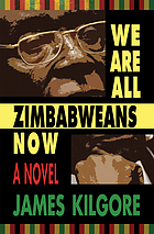We are all Zimbabweans now a novel