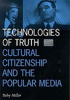 Technologies of truth : cultural citizenship and the popular media