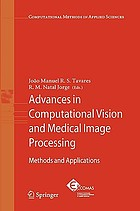 Advances in computational vision and medical image processing : methods and applications