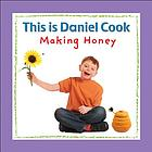 This is Daniel Cook making honey