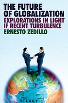 The future of globalization : explorations in light of recent turbulence