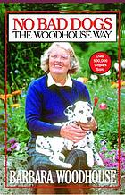 No bad dogs : the Woodhouse way
