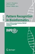 Pattern recognition in bioinformatics second IAPR international workshop, PRIB 2007, Singapore, October 1-2, 2007 : proceedings
