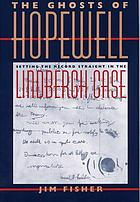 The ghosts of Hopewell : setting the record straight in the Lindbergh case