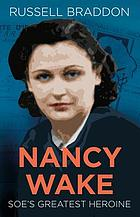 Nancy Wake : SOE's greatest heroine