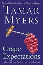 Grape expectations : a Pennsylvania Dutch mystery with recipes