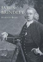 James Brindley; an illustrated life of James Brindley, 1716-1772