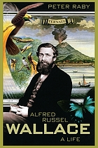Alfred Russel Wallace : a life