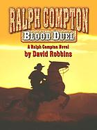 Ralph Compton : blood duel : a Ralph Compton novel