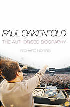 Paul Oakenfold : the authorised biography