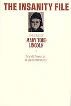 The insanity file the case of Mary Todd Lincoln