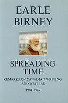 Spreading time : remarks on Canadian writing and writers, 1904-1949