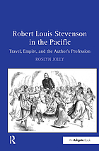 Robert Louis Stevenson in the Pacific : travel, empire, and the author's profession