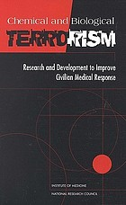 Chemical and biological terrorism : research and development to improve civilian medical response