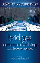 Bridges to contemplative living with Thomas Merton : living your deepest desires