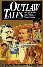 Outlaw tales : legends, myths, and folklore from America's middle border
