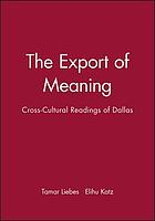 The export of meaning : cross-cultural readings of Dallas