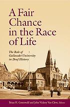 A fair chance in the race of life : the role of Gallaudet University in deaf history