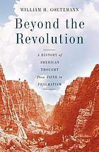 Beyond the Revolution : a history of American thought from Paine to pragmatism