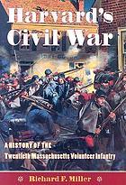 Harvard's Civil War : a history of the Twentieth Massachusetts Volunteer Infantry