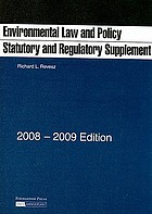 Environmental Law and Policy Statutory and Regulatory Supplements, 2008-2009 Edition