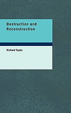 Destruction and reconstruction : personal experiences of the Civil War