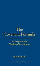 The covenant formula : an exegetical and theological investigation