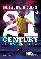 The teaching of science 21st century perspectives