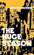The huge season, a novel