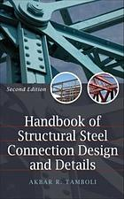 Handbook of structural steel connection design and details Handbook of structural steel connection design and details