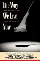 The way we live now : American plays & the AIDS crisis