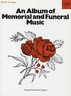 An Album of memorial and funeral music : [seven pieces for organ]