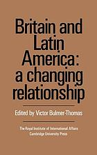 Britain and Latin America : a changing relationship