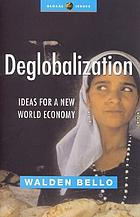 Deglobalization : ideas for a new world economy
