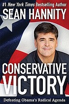 Conservative victory : defeating Obama's radical agenda