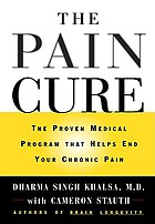 The pain cure : the proven medical program that helps end your chronic pain