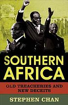 Southern Africa : old treacheries and new deceits
