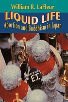 Liquid life : abortion and Buddhism in Japan