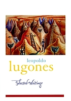 Leopoldo Lugones selected writings