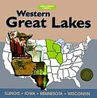 Western Great Lakes : Illinois, Iowa, Minnesota, Wisconsin