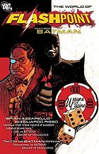 Flashpoint : the world of Flashpoint featuring Batman