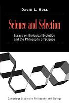 Science and selection : essays on biological evolution and the philosophy of science