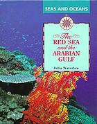 The Red Sea and the Arabian Gulf