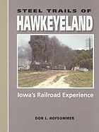 Steel trails of Hawkeyeland : Iowa's railroad experience