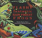 Flashy fantastic rain forest frogs