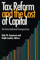 Tax reform and the cost of capital : an international comparison