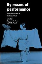 By means of performance : intercultural studies of theatre and ritual