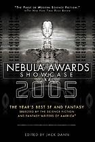 Nebula awards showcase 2005 : the year's best SF and fantasy