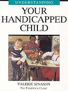 Understanding your handicapped child